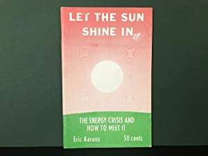 Let the Sun Shine in: The Energy Crisis and How to Meet it