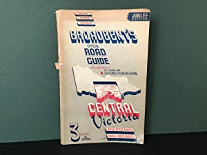 Broadbent's Official Guide - Central Victoria, Incorporating the New Easy-Folding Map 60-120 Mile...
