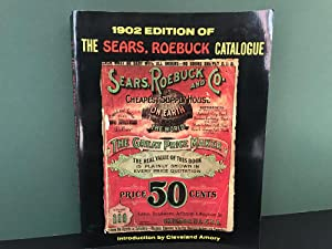The 1902 Edition of the Sears, Roebuck Catalogue