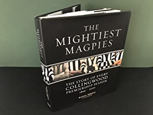 The Mightiest Magpies: The Story of Every Collingwood Premiership Season 1896-2010