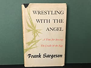 Wrestling with the Angel: Two Plays - A Time for Sowing and The Cradle & the Egg