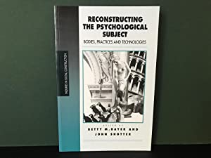 Reconstructing the Psychological Subject: Bodies, Practices and Technologies