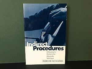 Indirect Procedures: A Musician's Guide to the: Alcantara, Pedro De