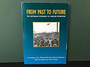 From Past to Future: The Australian Experience: Grey, Jeffrey &
