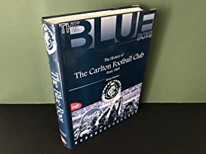 The Blue Boys: The History of the Carlton Football Club from 1864