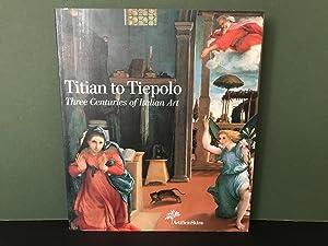 Titian to Tiepolo: Three Centuries of Italian: Algranti, Gilberto (ed);