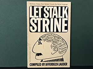 Let Stalk Strine: A Lexicon of Modern Strine Usage Compiled and Annotated by Afferbeck Lauder