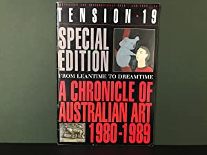 Tension 19: Special Edition - From Leantime to Dreamtime - A Chronicle of Australian Art 1980-198...