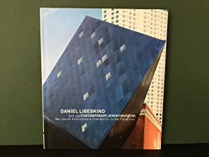 Daniel Libeskind And The Contemporary Jewish Museum New Architecture From Berlin To San F