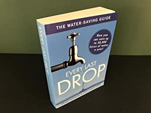 Every Last Drop (The Water-Saving Guide)