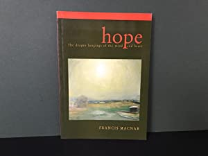 Hope: The Deeper Longings of the Mind and Heart