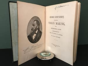 George Gemunder's Progress in Violin Making, with Interesting Facts Concerning the Art and Its...