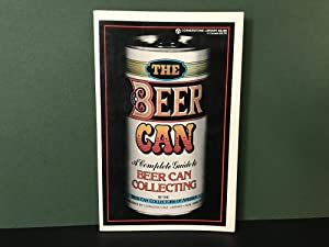 The Beer Can (A Complete Guide to Beer Can Collecting) - By the Beer Can Collectors of America