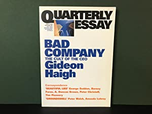 Quarterly Essay - QE10 - Bad Company: The Cult of the CEO by Gideon Haigh (Issue 10, 2003)