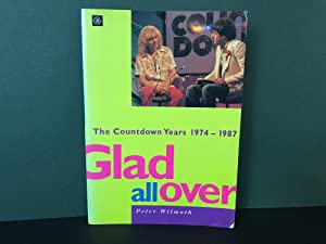 Glad All Over: The Countdown Years 1974-1987 [Signed]: Wilmoth, Peter