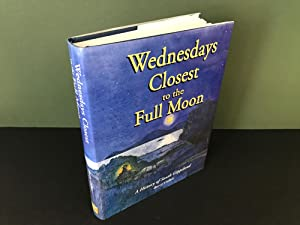 Wednesdays Closest to the Full Moon: A History of South Gippsland [Signed]