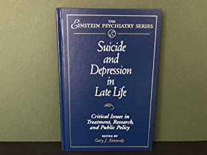 Suicide and Depression in Late Life: Critical Issues in Treatment, Research, and Public Policy (T...