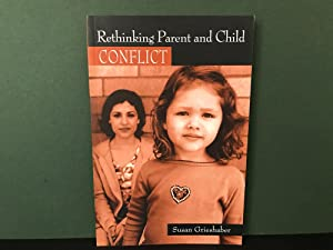 Rethinking Parent and Child: Conflict (Changing Images in Early Childhood series)