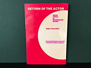 Return of the Actor: Social Theory in Postindustrial Society