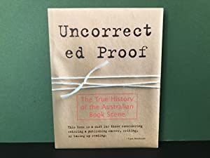 Uncorrected Proof: The True Story of the Australian Book Scene