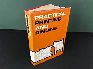 Practical Printing and Binding: Odhams Complete Guide to the Printer's Craft - Fully Revised by S...