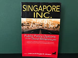 Singapore Inc.: Public Policy Options in the: Low, Linda &