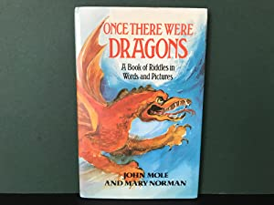 Once There Were Dragons: A Book of: Mole, John &