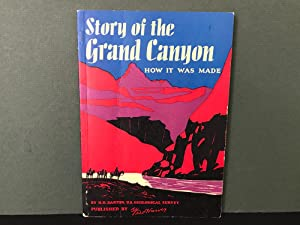 Story of the Grand Canyon of Arizona: How it Was Made