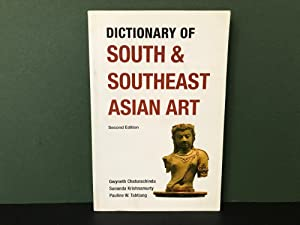 Dictionary of South and Southeast Asian Art - Second Edition