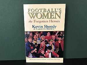 Football's Women: The Forgotten Heroes: Sheedy, Kevin &