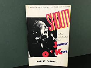 Shout: The Story of Johnny O'Keefe: Caswell, Robert