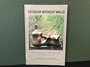 Museum Without Walls: Henry Moore in New York City from the Ablah Collection: Brown, J. Carter (...