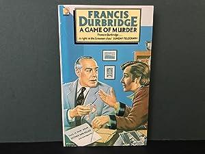 A Game of Murder: Durbridge, Francis