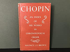 Chopin: An Index of His Works in Chronological Order
