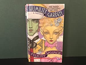 Humility Garden: An Unfinished Biography: Savage, Felicity