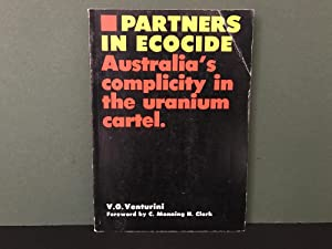Partners in Ecocide: Australia's Complicity in the: Venturini, V.G. (Foreword