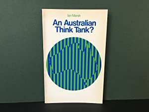 An Australian Think Tank? Lessons Australia Can Learn from Independent Public Policy Research Ins...