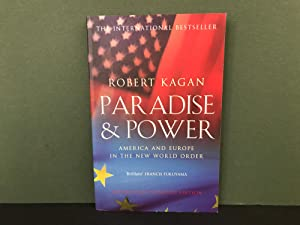 Paradise & Power: America and Europe in the New World Order (Revised & Expanded Edition)