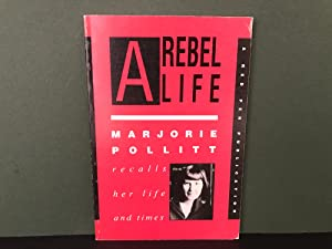 A Rebel Life: Marjorie Pollitt Recalls Her Life and Times