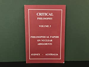 Critical Philosophy: Volume 3 (Numbers 1 & 2) 1986 - Philosophical Papers on Nuclear Armaments