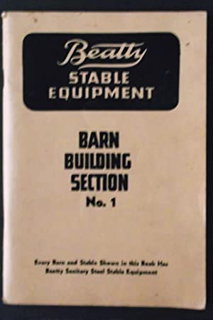 Beatty Stable Equipment - Barn building Section No. 1