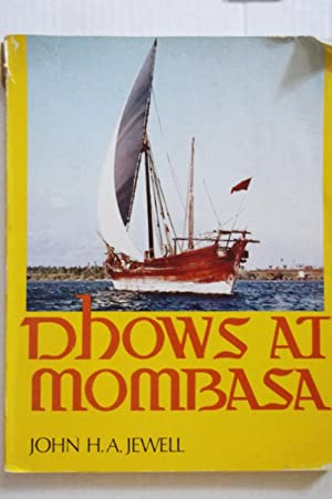 Dhows at Mombasa: John H.A. Jewell