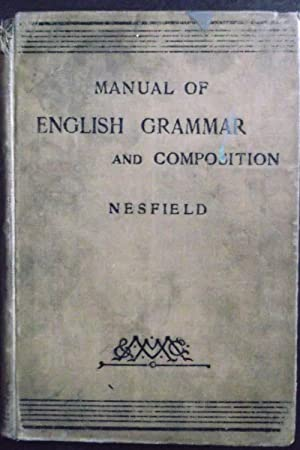 Manual of English Grammar and Composition: J.C. Nesfield M.A.