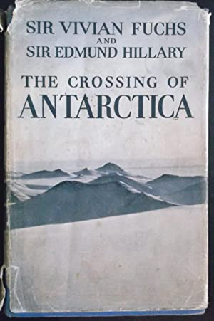 The Crossing of Antartica (The Commonwealth Trans-Antartic Expedition 1955-58)