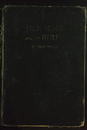 Jack Miner and the Birds and some things I know about Nature