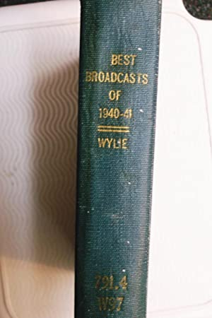 Best Broadcasts of 1940 - 41: Edited by Max Wylie