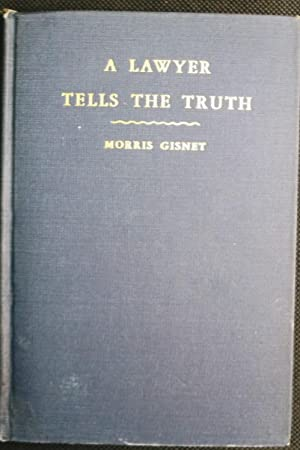 A Lawyer Tells the Truth: Morris Gisnet