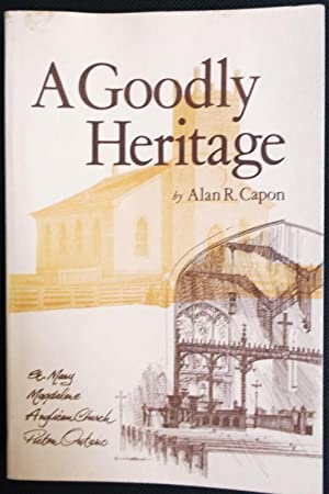A Goodly Heritage - Being a Chronological History of the Parish of Picton