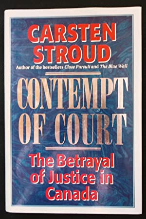 Contempt of Court - The Betrayal of Justice in Canada