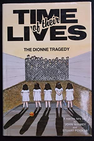 Time of Their Lives - The Dionne Tragedy